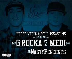 Hi Def Media & Soul Assassins Present-G Rocka & Medi-#NastyPercents